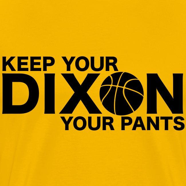 Keep your Dixon your pants