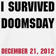 Design ~ December 21, 2012 Doomsday Shirt