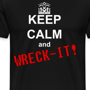 Keep Calm and WRECK-IT! T-Shirts - Men's Premium T-Shirt