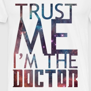 'Trust me I'm the doctor' for light background T-Shirts - Men's Premium T-Shirt