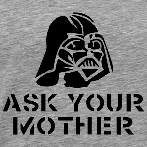 ask_your_mother T-Shirts - Men's Premium T-Shirt