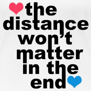 Distance Wont matter in the End Hearts Women's T-Shirts - Women's Premium T-Shirt