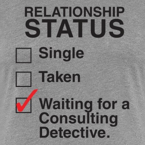 WAITING FOR A CONSULTING DETECTIVE - Women's Premium T-Shirt