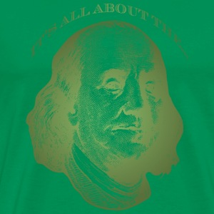 It's All About the Benjamins - Men's Premium T-Shirt