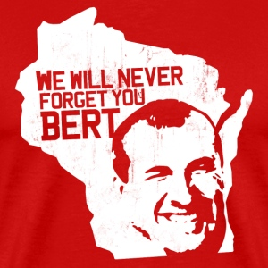 WE WILL NEVER FORGET YOU BERT T-Shirts - Men's Premium T-Shirt