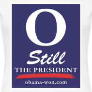Design ~ O Still the President Women's Plus Size Tee