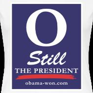 Design ~ O Still the President Women's Plus Size Tee