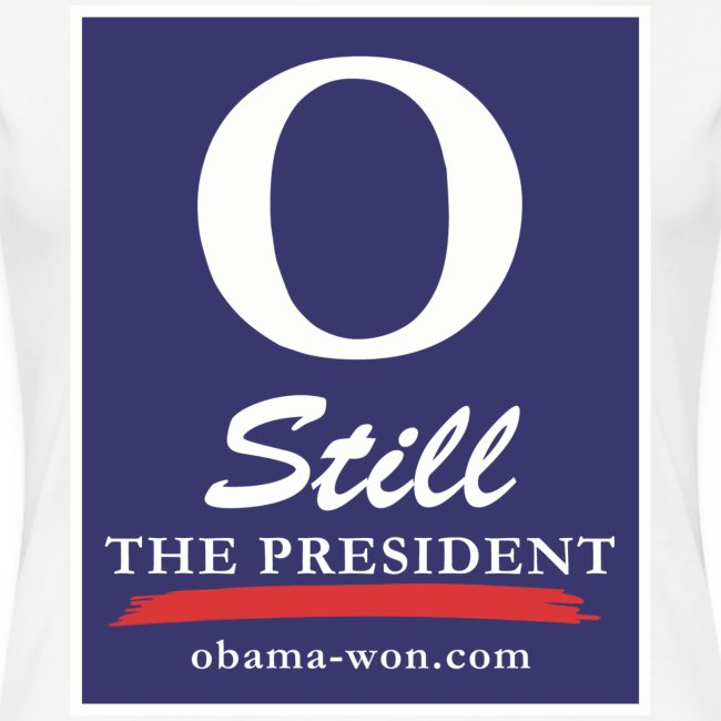O Still the President Women's Plus Size Tee
