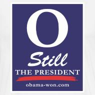 Design ~ O Still the President Big Men's Tee