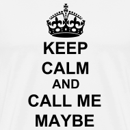 Design ~ KEEP CALM AND CALL ME MAYBE