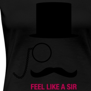 Indeed Meme Feel Like A Sir Women's T-Shirts - Women's Premium T-Shirt