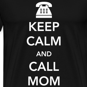 Keep Calm and Call Mom T-Shirts - Men's Premium T-Shirt
