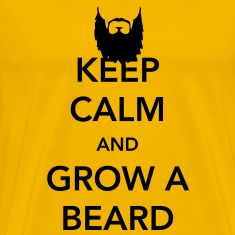Keep Calm and Grow a Beard T-Shirts