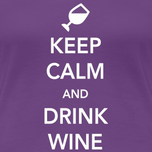 Keep Calm and Drink Wine Women's T-Shirts - Women's Premium T-Shirt