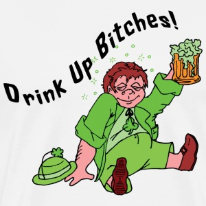St. Patrick's Day Drink Up Bitches - Men's Premium T-Shirt