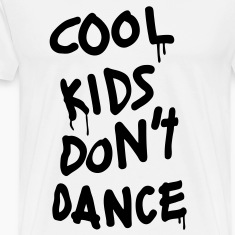 Cool Kids Don't Dance T-Shirts