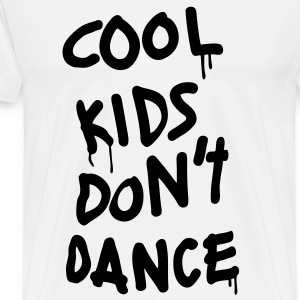 Cool Kids Don't Dance T-Shirts - Men's Premium T-Shirt
