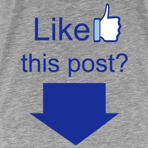 Like this post? - If you know what I mean - Men's Premium T-Shirt