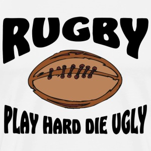 Rugby Play Hard Die Ugly T-Shirt - Men's Premium T-Shirt