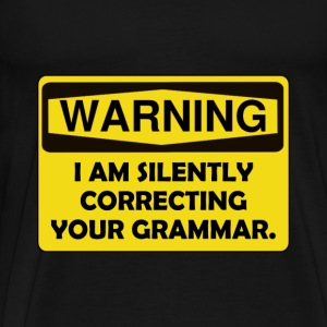 Warning Grammar - Men's Premium T-Shirt
