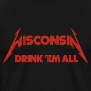 WISCONSIN DRINK EM ALL T-Shirts - Men's Premium T-Shirt