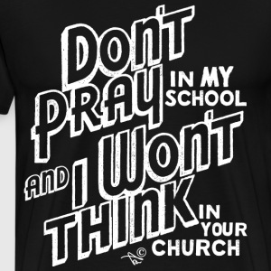 Praying vs. Thinking by Tai's Tees - Men's Premium T-Shirt