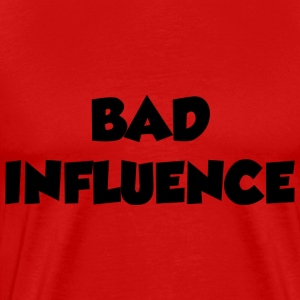 Bad Influence - Men's Premium T-Shirt