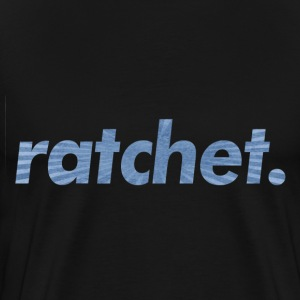 ratchet - Men's Premium T-Shirt