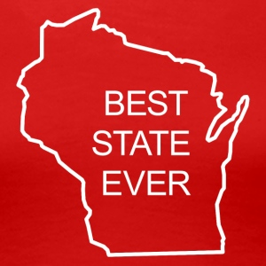 BEST STATE EVER - WISCONSIN Women's T-Shirts - Women's Premium T-Shirt
