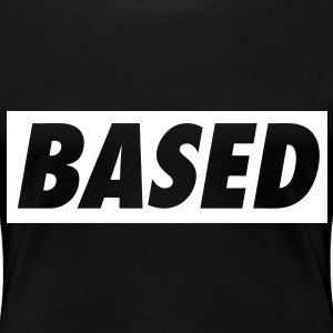 Based Women's T-Shirts - stayflyclothing.com - Women's Premium T-Shirt