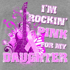 I'm Rockin' Pink for my Daughter Women's T-Shirts
