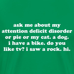 Silly ADHD Quote / Saying - Men's Premium T-Shirt