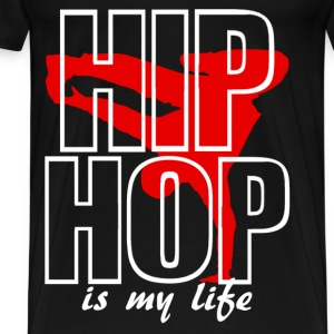 hip jop is my life T-Shirts - Men's Premium T-Shirt