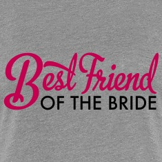 best friend of the bride Women's T-Shirts