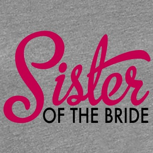 sister of the bride Women's T-Shirts - Women's Premium T-Shirt