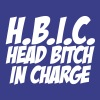 HBIC Head Bitch In Charge T-Shirts - Men's Premium T-Shirt