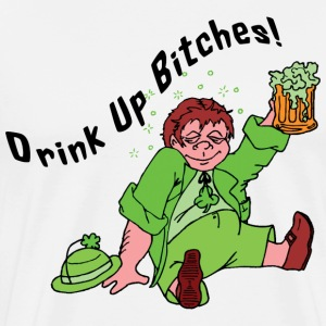 St Patrick's Day Drink Up Bitches T-Shirt - Men's Premium T-Shirt