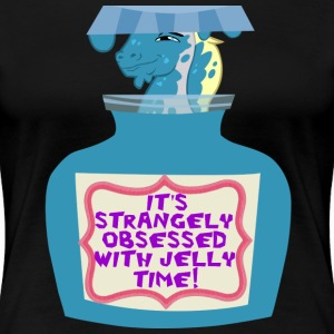 It's Strangely Obsessed With Jelly Time! - Women's Premium T-Shirt