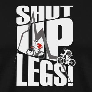 shut up legs Jen Voigt Tour De France Cycling T-Shirts - Men's Premium T-Shirt