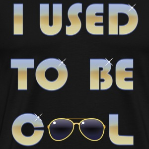 I used to be cool - Men's Premium T-Shirt