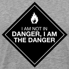 I am the danger