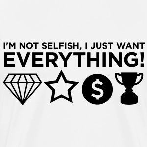 Im Not Selfish 2 (1c)++2012 T-Shirts - Men's Premium T-Shirt