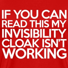 Invisibility Cloak T-Shirts