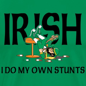 Irish I Do My Own Stunts T-Shirt - Men's Premium T-Shirt