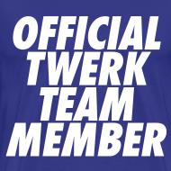 Design ~ Official Twerk Team Member T-Shirts