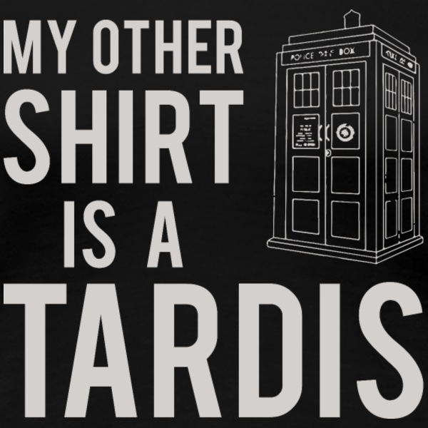 My Other Shirt Is A Tardis Women's T-Shirts - Women's Premium T-Shirt
