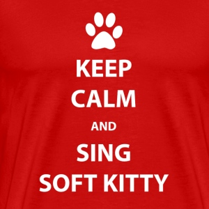 Keep Calm and Sing Soft Kitty - Men's Premium T-Shirt