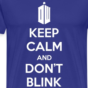 Keep Calm and Don't Blink - Men's Premium T-Shirt