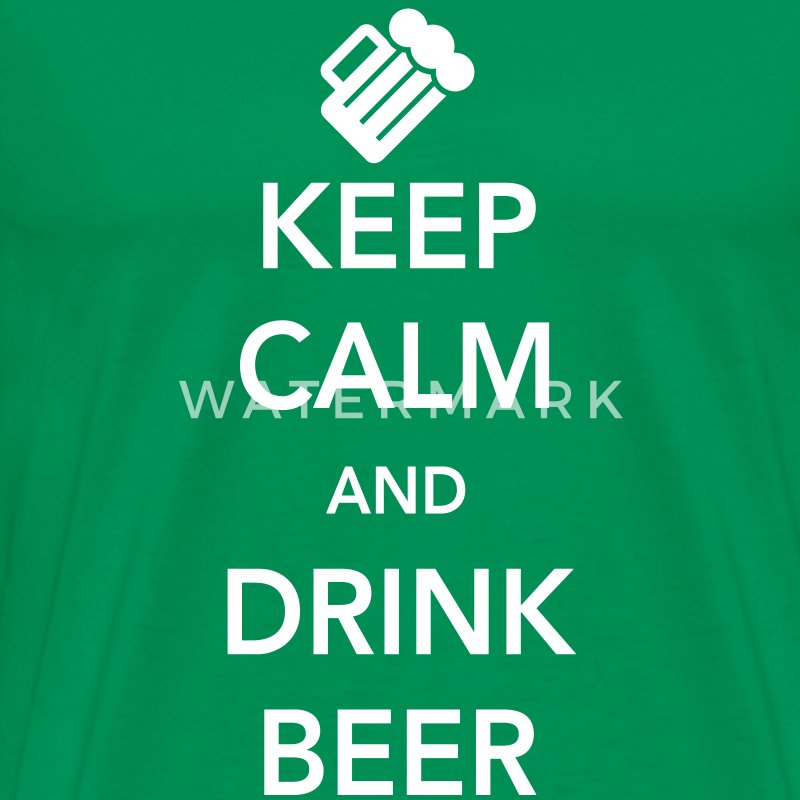 Keep Calm and Drink Beer T-Shirts - Men's Premium T-Shirt