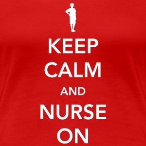 Keep Calm and Nurse On Women's T-Shirts - Women's Premium T-Shirt